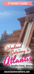 Excursion Everywhere - About our weekend getaway to Atlantis on Paradise Island in the Bahamas. www.excursioneverywhere.com