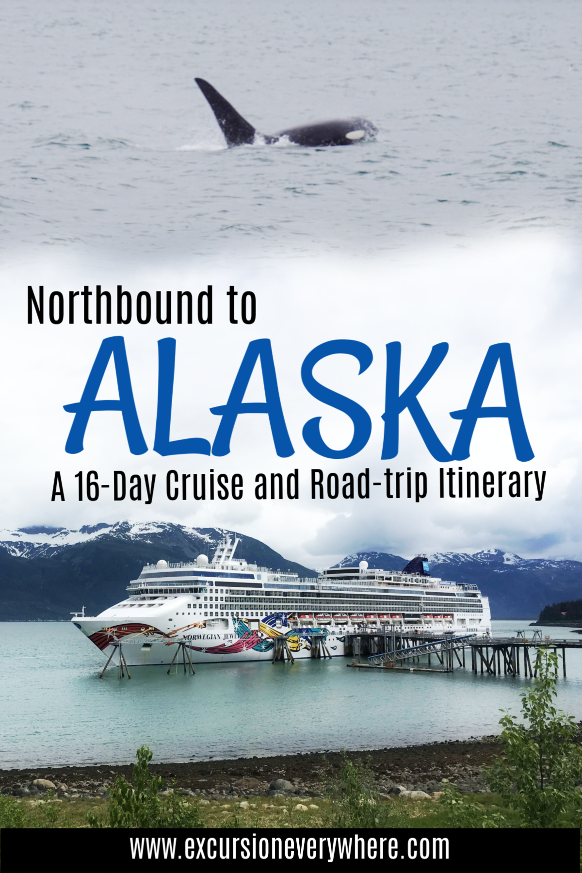 Northbound To Alaska A 16 Day Cruise And Land Itinerary Excursion Everywhere