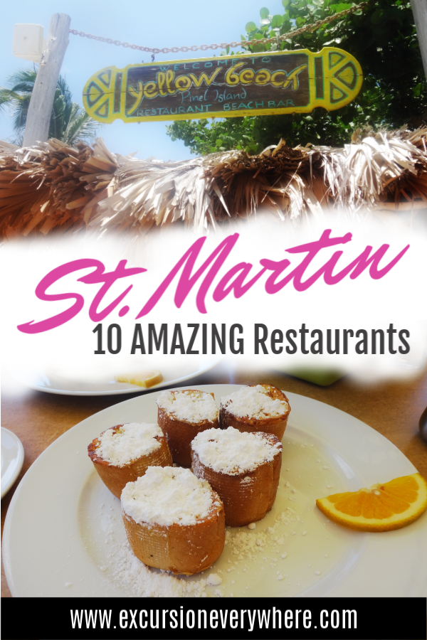 Travel blogger's guide to 10 Amazing Restaurants on the Island of St. Martin including Grand Case! www.excursioneverywhere.com.